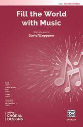 Fill the World with Music : SATB : David Waggoner : David Waggoner : Sheet Music : 00-48861 : 038081561851