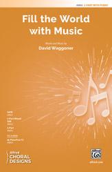 Fill the World with Music : 2-Part : David Waggoner : David Waggoner : Sheet Music : 00-48863 : 038081561875
