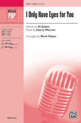 I Only Have Eyes for You : SATB : Mark Hayes : Songbook : 00-48875 : 038081561998