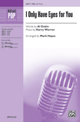 I Only Have Eyes for You : SSA : Mark Hayes : Sheet Music : 00-48877 : 038081562018