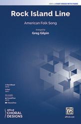 Rock Island Line : 3-Part Mixed : Greg Gilpin : 00-48916 : 038081562407
