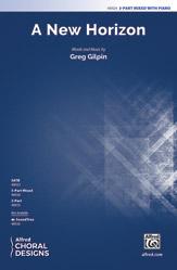 A New Horizon : 3-Part Mixed : Greg Gilpin : Greg Gilpin : Sheet Music : 00-48924 : 038081562483