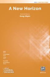 A New Horizon : 2-Part : Greg Gilpin : Greg Gilpin : Sheet Music : 00-48925 : 038081562490