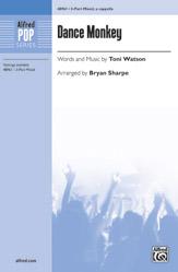 Dance Monkey : 3-Part Mixed : Bryan Sharpe : Sheet Music : 00-48961 : 038081562858