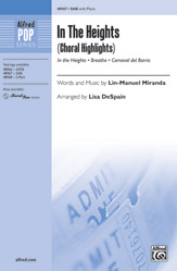 In the Heights (Choral Highlights) : SAB : Lisa DeSpain : Lin-Manuel Miranda : In the Heights : Sheet Music : 00-48967 : 038081562919