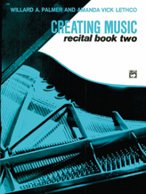 Creating Music at the Piano Recital Book, Book 2