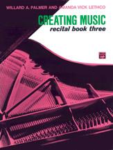 Creating Music at the Piano Recital Book, Book 3