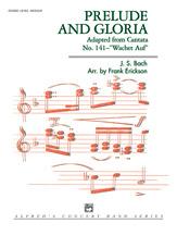 Prelude and Gloria (Adapted from <I>Cantata No. 141</I>--'Wachet Auf')