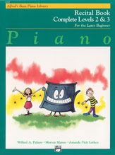 Alfred's Basic Piano Library: Recital Book Complete 2 & 3