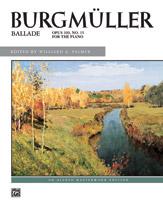 Burgmuller: Ballade, Opus 100, No. 15