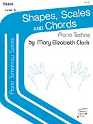 Piano Tomorrow Series: Shapes and Intervals, Level 3 (Scales and Chords)