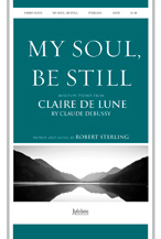 My Soul, Be Still : SATB : Robert Sterling : Sheet Music : 00-9161230 : 080689161230
