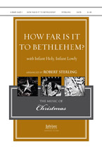 How Far Is It to Bethlehem? : SATB : Robert Sterling : Sheet Music : 00-9164231 : 080689164231