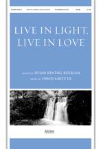 Live in Light, Live in Love