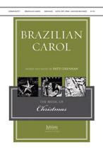 Brazilian Carol : SATB : Patti Drennan : Patti Drennan : Sheet Music : 00-9261237 : 080689261237