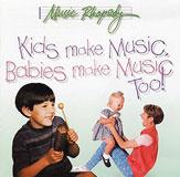Kids Make Music Series: Kids Make Music, Babies Make Music, Too!