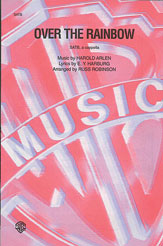 Over the Rainbow : SATB : Russell Robinson : Harold Arlen : The Wizard of Oz : Sheet Music : 00-CH9904 : 029156955163
