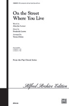 On the Street Where You Live : SATB : Teena Chinn : Frederick Loewe : My Fair Lady : Sheet Music : 00-CHM02070 : 654979037163