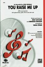 You Raise Me Up (as recorded by Josh Groban) : SATB : Teena Chinn : Josh Groban : Sheet Music : 00-CHM04017 : 654979071709