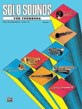 Solo Sounds for Trombone, Volume I, Levels 1-3