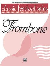 Classic Festival Solos (Trombone), Volume 1 Piano Acc.