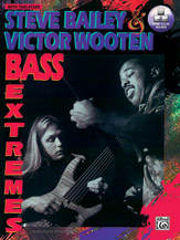BASS EXTREMES  Steve Bailey, Victor Wooten