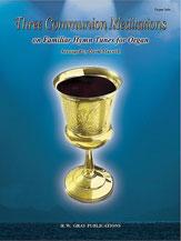 Three Communion Meditations on Familiar Hymn Tunes