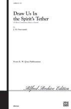 Draw Us in the Spirit's Tether (A Short Communion Motet) by Harold Friedells | digital sheet music | Gustaf