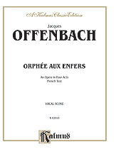 Orphee Aux Enfers, An Opera in Four Acts