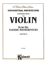Orchestral Repertoire: Complete Parts for Violin from the Classic Masterpieces, Volume II