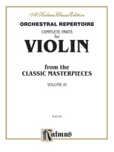 Orchestral Repertoire: Complete Parts for Violin from the Classic Masterpieces, Volume IV