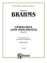 Johannes Brahms : Love Song Waltzes (Liebeslieder Waltzes), Opus 52 : SATB : 01 Songbook : 029156099256  : 00-K03249