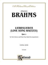 Johannes Brahms : Love Song Waltzes (Liebeslieder Waltzes), Opus 52 : SATB : 01 Songbook : 029156070217  : 00-K03250