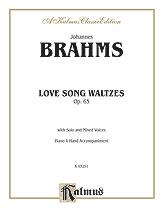 Johannes Brahms : Love Song Waltzes, Opus 65 : SATB : 01 Songbook : 029156084955  : 00-K03251