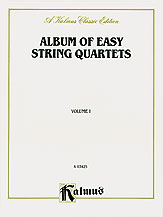 Album of Easy String Quartets, Volume I (Pieces by Bach, Haydn, Mozart, Beethoven, Schumann, Mendelssohn, and others)