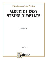Album of Easy String Quartets, Volume II (Pieces by Bach, Haydn, Mozart, Beethoven, Schumann, Mendelssohn, and others)