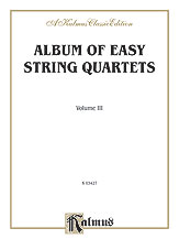 Album of Easy String Quartets, Volume III (Pieces by Bach, Haydn, Mozart, Beethoven, Schumann, Mendelssohn, and others)