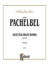 Pachelbel: Selected Organ Works, Volume III