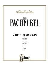 Selected Organ Works, Volume III