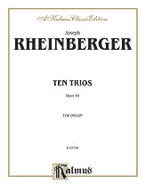 Rheinberger: Ten Trios, Op. 49