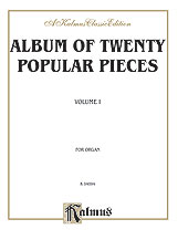 Album of Twenty Popular Pieces for Organ, Volume I