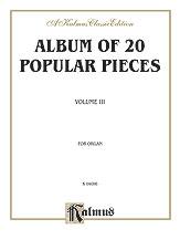 Album of Twenty Popular Pieces for Organ, Volume III