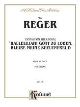 Fantasy on the Chorale Hallelujah! Gott Zu Loben, Bleibe Meine Seelenfreud, Opus 52, No. 3