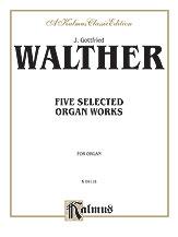 Five Selected Organ Works