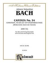 Cantata No. 54 -- Christian, Ne'er Let Sin O'er Power Thee (Widerstehe doch der Sunde)