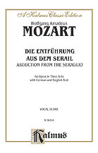 Die Entfuhrung aus dem Serail (The Abduction from the Seraglio), An Opera in Three Acts, K. 384