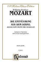 Die Entfuhrung aus dem Serail (The Abduction from the Seraglio), An Opera in Three Acts, K. 384