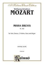 Wolfgang Amadeus Mozart : Missa Brevis, K. 192 : SATB : 01 Songbook : 029156266566  : 00-K06324