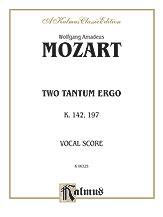 Wolfgang Amadeus Mozart : Two Tantum Ergos, K. 142 K. 197 : SATB : 01 Songbook : 029156958515  : 00-K06325