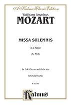 Wolfgang Amadeus Mozart : Missa Solemnis in C Major, K. 337 : SATB divisi : 01 Songbook : 029156150896  : 00-K06346
